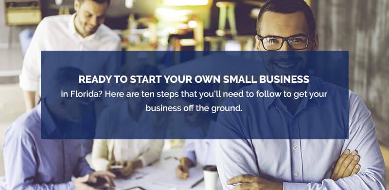 How To Start A Small Business: 10 Steps To Starting A Business With Ease In Florida