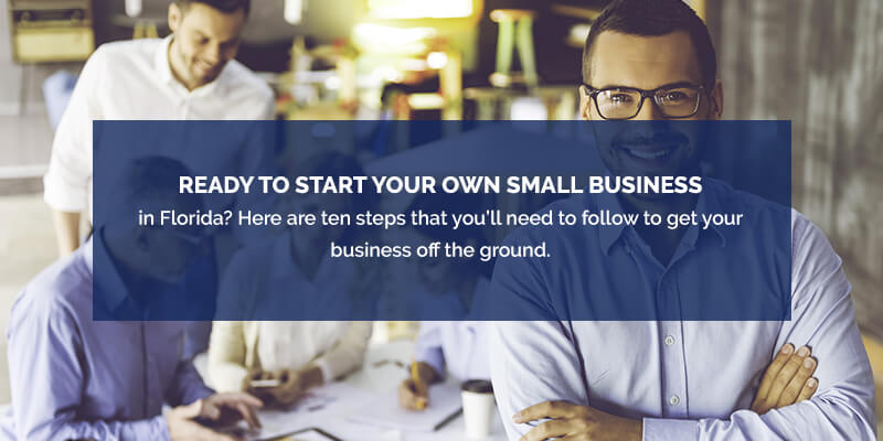 Steps to Starting a Small Business with ease in Florida