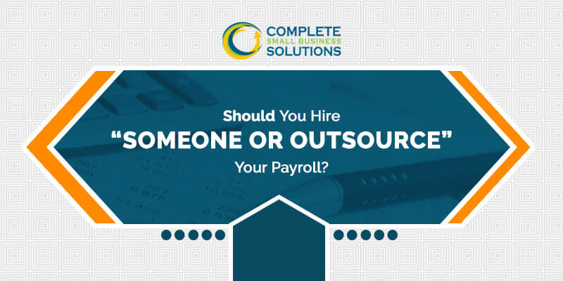 Should You Hire Someone or Outsource Your Payroll