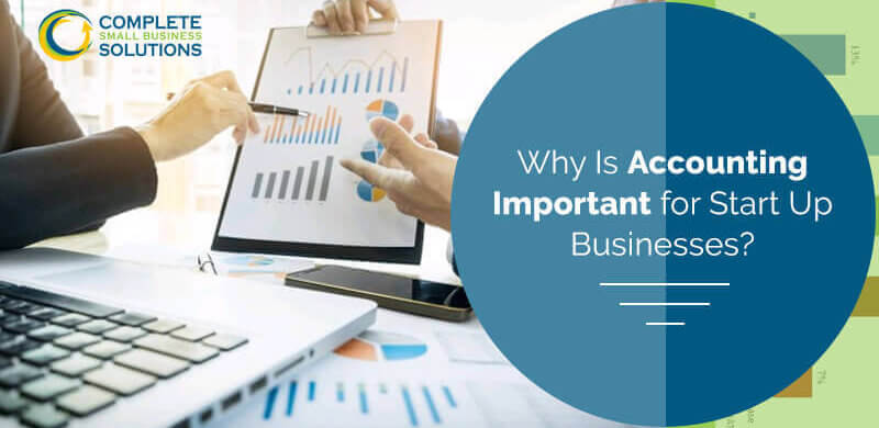 Why is Accounting Important for Start Up Businesses?