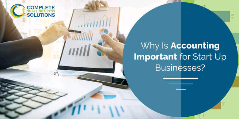 Why Is Accounting Important for Start Up Businesses